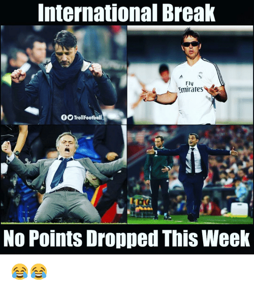 Memes, Break, and International: International Break  Fly  mirates  fTrollFootball  No Points Dropped This Week 😂😂