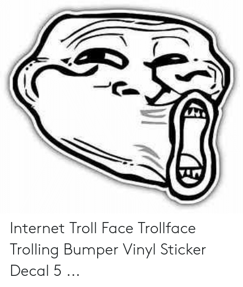 Sticker Decal: Internet Troll Face Trollface Trolling Bumper Vinyl Sticker Decal 5 ...