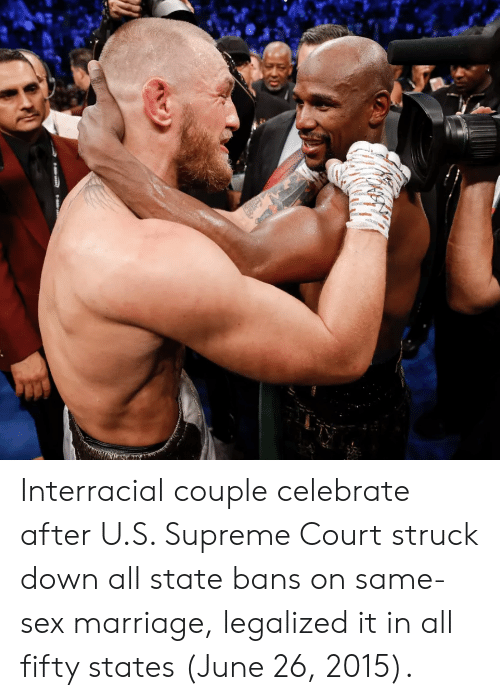Marriage, Sex, and Supreme: Interracial couple celebrate after U.S. Supreme Court struck down all state bans on same-sex marriage, legalized it in all fifty states (June 26, 2015).