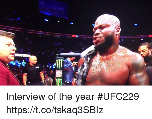 Sports, Interview, and  Year: Interview of the year #UFC229 https://t.co/tskaq3SBIz