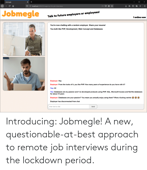 remote: Introducing: Jobmegle! A new, questionable-at-best approach to remote job interviews during the lockdown period.