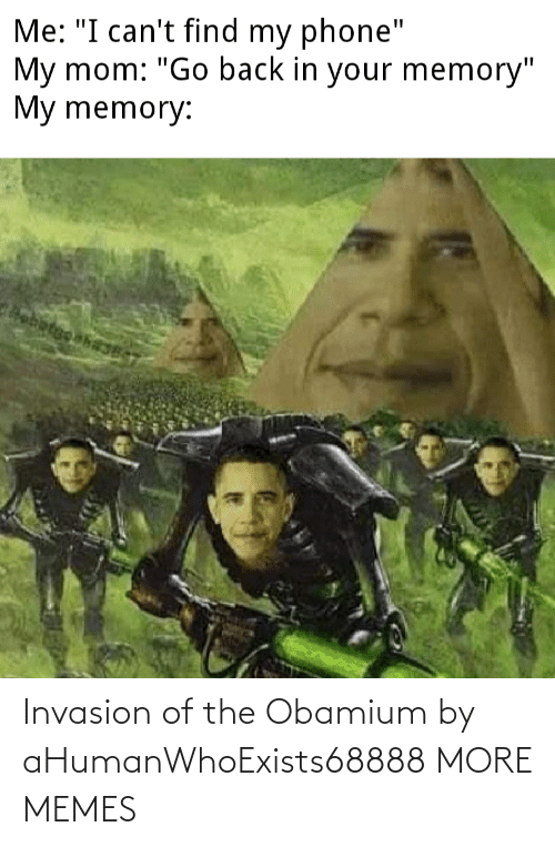 invasion: Invasion of the Obamium by aHumanWhoExists68888 MORE MEMES