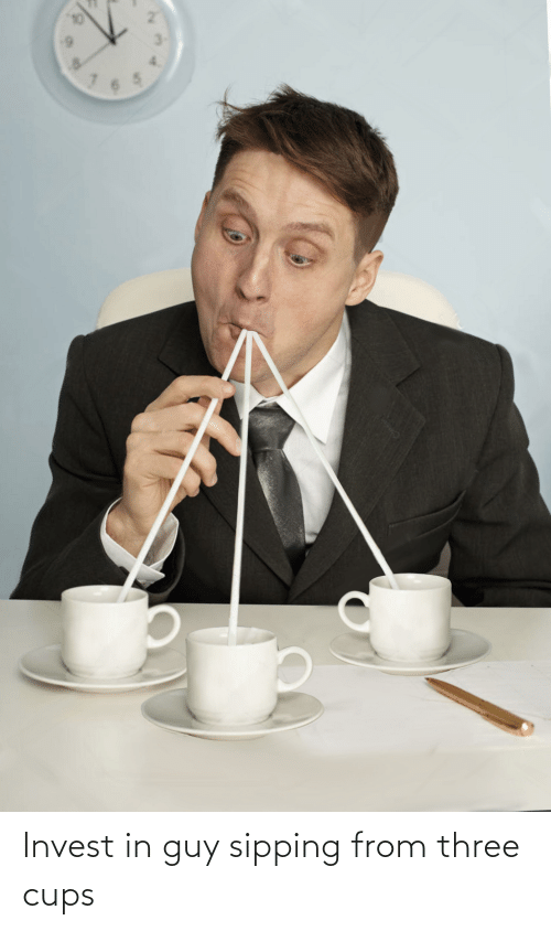 Sipping: Invest in guy sipping from three cups