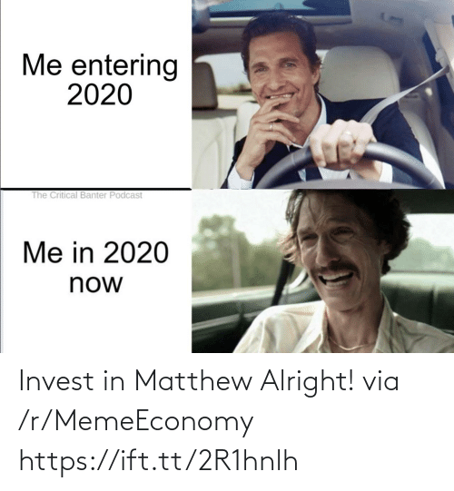 Ift Tt: Invest in Matthew Alright! via /r/MemeEconomy https://ift.tt/2R1hnlh