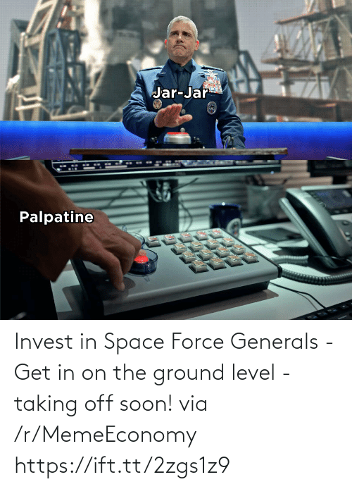 force: Invest in Space Force Generals - Get in on the ground level - taking off soon! via /r/MemeEconomy https://ift.tt/2zgs1z9