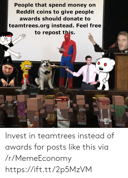awards: Invest in teamtrees instead of awards for posts like this via /r/MemeEconomy https://ift.tt/2p5MzVM