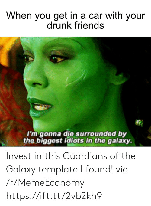 galaxy: Invest in this Guardians of the Galaxy template I found! via /r/MemeEconomy https://ift.tt/2vb2kh9