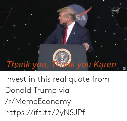 Trump: Invest in this real quote from Donald Trump via /r/MemeEconomy https://ift.tt/2yNSJPf
