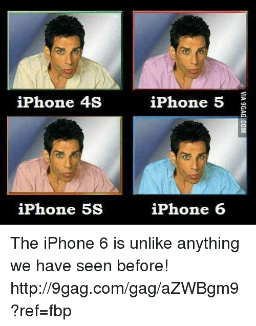 Dank, 🤖, and Ref: iPhone 4S  iPhone 5  iPhone 5S  iPhone 6  VIA 9 GAG-COM The iPhone 6 is unlike anything we have seen before! http://9gag.com/gag/aZWBgm9?ref=fbp