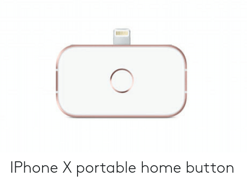 iphone: IPhone X portable home button