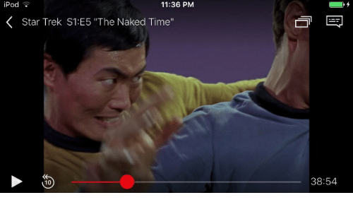 Ipod 1136 Pm Star Trek S1e5 The Naked Time 10 3854 Star Trek Meme