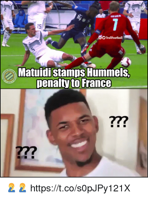 Memes, France, and 🤖: IRE  15  TrollFootball  Matuidistamps Hummels.  penalty to France  1974  ?7?  277 🤦‍♂️🤦‍♂️ https://t.co/s0pJPy121X
