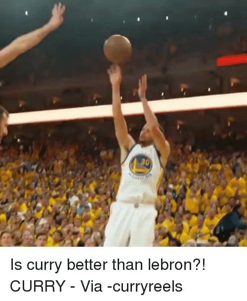 Lebron Curry: Is curry better than lebron?! CURRY - Via -curryreels