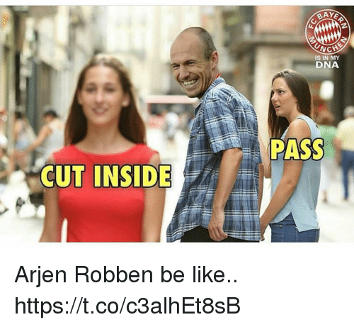 Passe: IS IN MY  DNA  PASS  CUT INSIDE Arjen Robben be like.. https://t.co/c3alhEt8sB