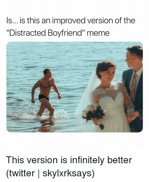 """Meme, Twitter, and Grindr: Is... is this an improved version of the  """"Distracted Boyfriend"""" meme This version is infinitely better (twitter 