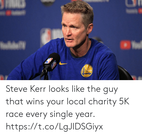 Sports, Steve Kerr, and Race: IS Steve Kerr looks like the guy that wins your local charity 5K race every single year. https://t.co/LgJIDSGiyx