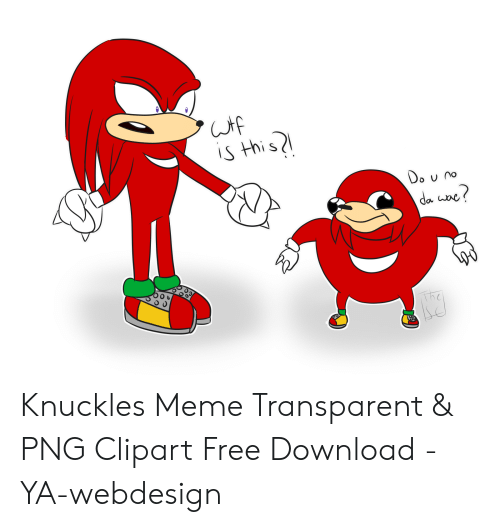 IS This I S Do Knuckles Meme Transparent & PNG Clipart Free