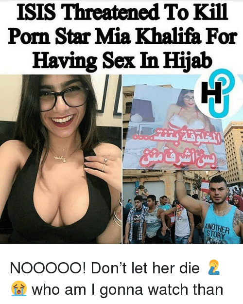 hijab: ISIS Threatened To Kill  Porn Star Mia Khalifa For  Having Sex In Hijab  STORY NOOOOO! Don't let her die 🤦‍♂️😭 who am I gonna watch than