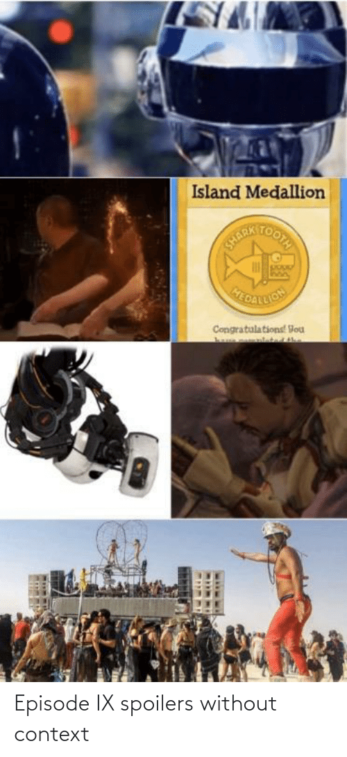 Congratulations: Island Medallion  MERTOOIA  HEDATLION  Congratulations! Vou Episode IX spoilers without context