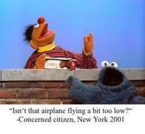 """New York, Airplane, and Citizen: """"Isn't that airplane flying a bit too low?""""  -Concerned citizen, New York 2001"""