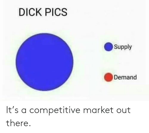 market: It's a competitive market out there.