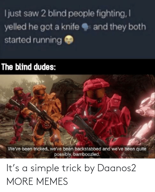 Trick: It's a simple trick by Daanos2 MORE MEMES