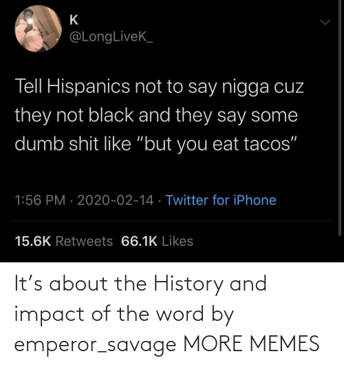 Savage: It's about the History and impact of the word by emperor_savage MORE MEMES