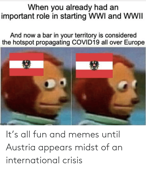 International: It's all fun and memes until Austria appears midst of an international crisis