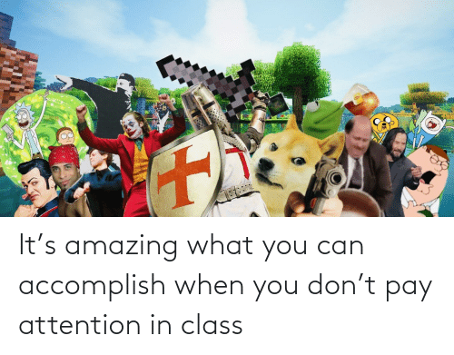 In Class: It's amazing what you can accomplish when you don't pay attention in class