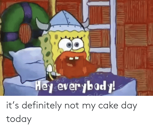 Cake: it's definitely not my cake day today