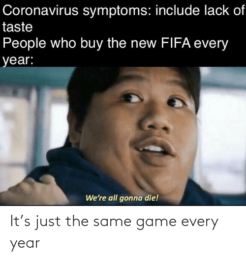Every: It's just the same game every year