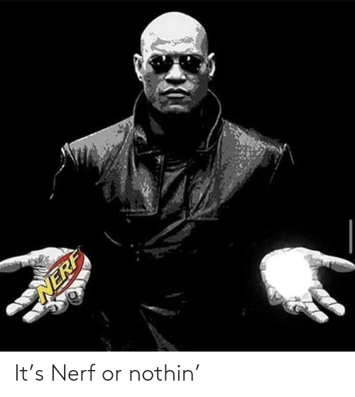 Nerf Or Nothin: It's Nerf or nothin'