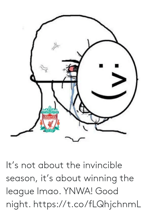 LMAO: It's not about the invincible season, it's about winning the league lmao. YNWA! Good night. https://t.co/fLQhjchnmL