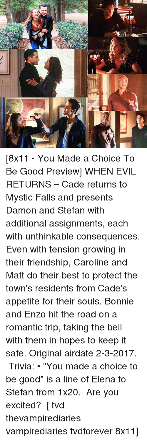 "Memes, Mysticism, and 🤖: it  缘 [8x11 - You Made a Choice To Be Good Preview] WHEN EVIL RETURNS – Cade returns to Mystic Falls and presents Damon and Stefan with additional assignments, each with unthinkable consequences. Even with tension growing in their friendship, Caroline and Matt do their best to protect the town's residents from Cade's appetite for their souls. Bonnie and Enzo hit the road on a romantic trip, taking the bell with them in hopes to keep it safe. Original airdate ‪2-3-2017‬. ⠀ Trivia: • ""You made a choice to be good"" is a line of Elena to Stefan from 1x20. ⠀ Are you excited? ⠀ [ tvd thevampirediaries vampirediaries tvdforever 8x11]"