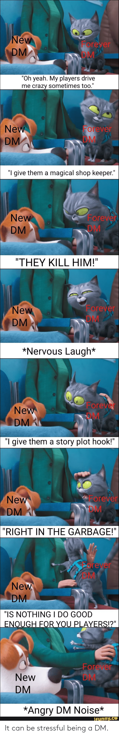 A Dm: It can be stressful being a DM.