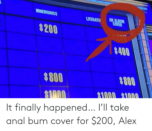Cover: It finally happened… I'll take anal bum cover for $200, Alex