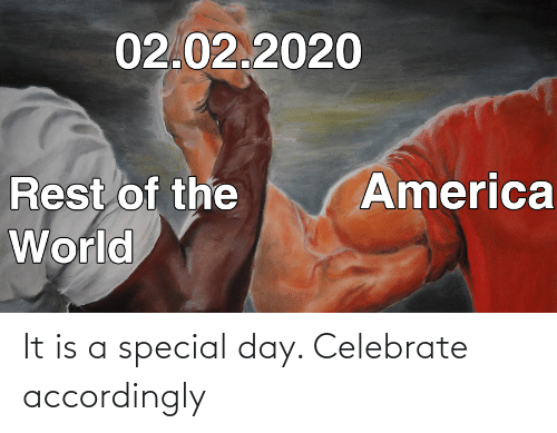 accordingly: It is a special day. Celebrate accordingly