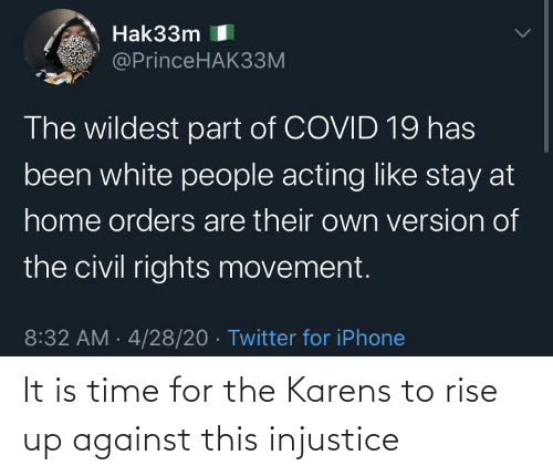 For The: It is time for the Karens to rise up against this injustice