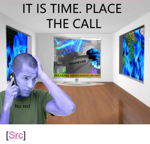 """News, Reddit, and Lost: IT IS TIME. PLACE  THE CALL  BREAKING NEWS: RESERVES ARE DEAD  No red <p>[<a href=""""https://www.reddit.com/r/surrealmemes/comments/7wsrcx/all_is_lost/"""">Src</a>]</p>"""