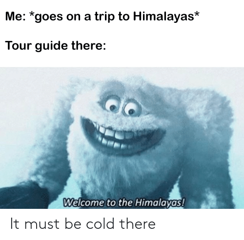 Cold: It must be cold there