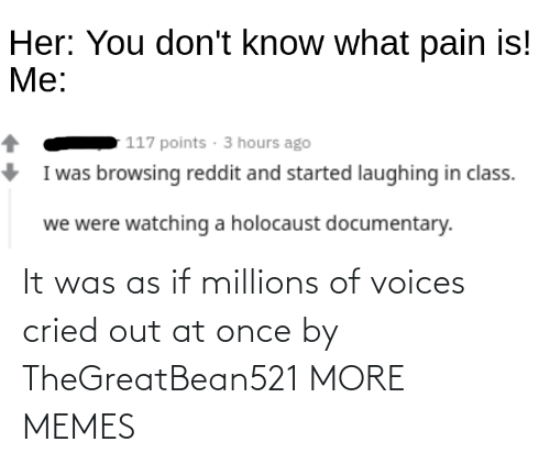 It Was: It was as if millions of voices cried out at once by TheGreatBean521 MORE MEMES
