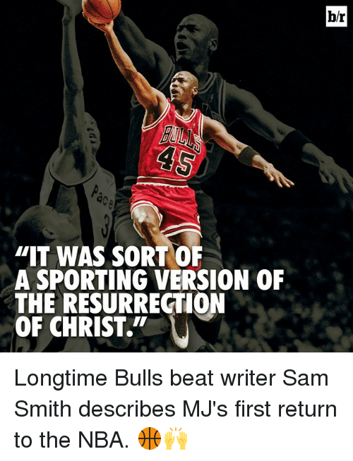 """Nba, Sports, and Sam Smith: """"IT WAS SORT OF  A SPORTING VERSION 0F  THE RESURRECTION  OF CHRIST.  br Longtime Bulls beat writer Sam Smith describes MJ's first return to the NBA. 🏀🙌"""