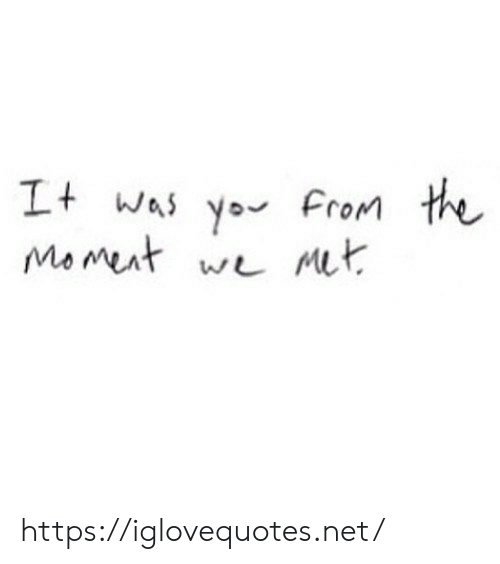 Yo, Mit, and Net: It Was yo From the  Momeut we mit https://iglovequotes.net/
