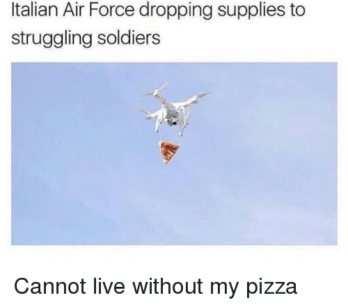 Italian Air Force Dropping Supplies to Struggling Soldiers | Pizza