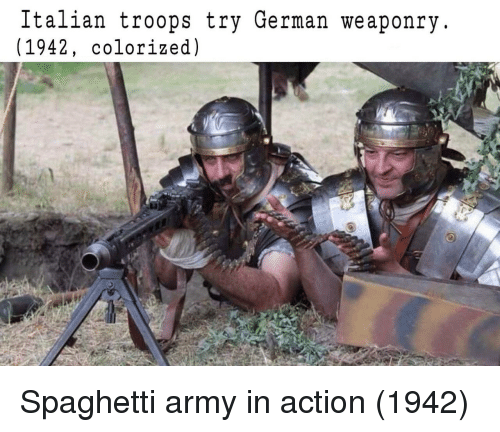 Army, Spaghetti, and German: Italian troops try German weaponry  (1942, colorized) Spaghetti army in action (1942)