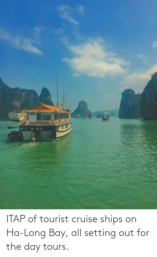 Tourist: ITAP of tourist cruise ships on Ha-Long Bay, all setting out for the day tours.