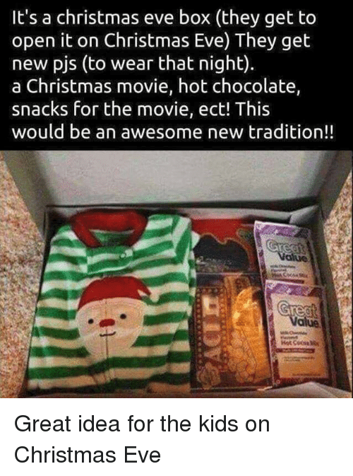 Christmas Movie: It's a christmas eve box (they get to  open it on Christmas Eve) They get  new pjs (to wear that night).  a Christmas movie, hot chocolate,  snacks for the movie, ect! This  would be an awesome new tradition!! Great idea for the kids on Christmas Eve