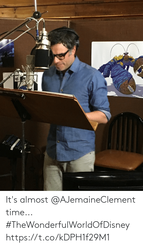almost: It's almost @AJemaineClement time... #TheWonderfulWorldOfDisney https://t.co/kDPH1f29M1