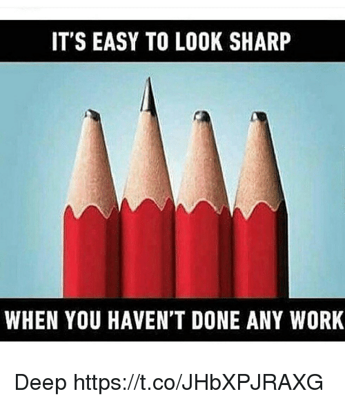 sharpe: IT'S EASY TO LOOK SHARP  WHEN YOU HAVEN'T DONE ANY WORK Deep https://t.co/JHbXPJRAXG
