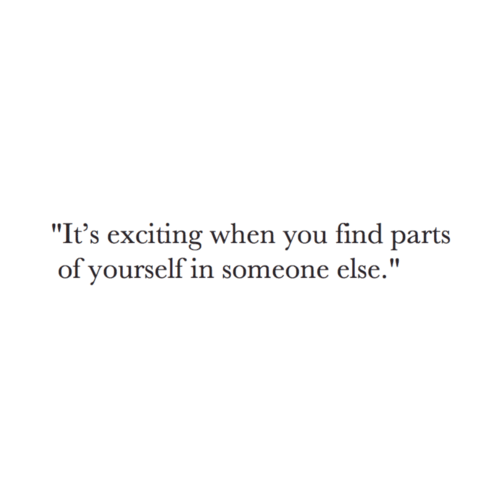 "You, When You, and Find: ""It's exciting when you find parts  of yourself in someone else."""